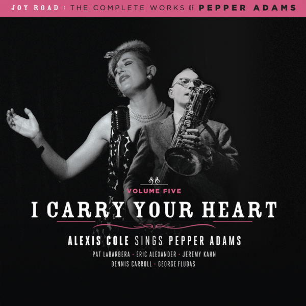 Alexis Cole Sings Pepper Adams